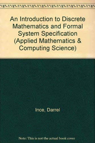 9780198596677: An Introduction to Discrete Mathematics and Formal System Specification (Applied Mathematics & Computing Science)