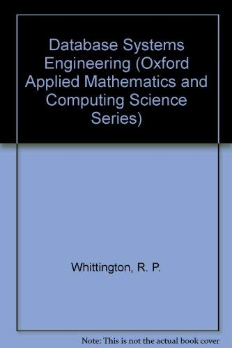 9780198596721: Database Systems Engineering (Oxford Applied Mathematics and Computing Science Series)