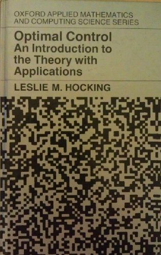 9780198596752: Optimal Control: An Introduction to the Theory with Applications (Applied Mathematics & Computing Science)
