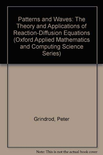 9780198596769: Patterns and Waves: Theory and Applications of Reaction-diffusion Equations (Oxford Applied Mathematics & Computing Science)