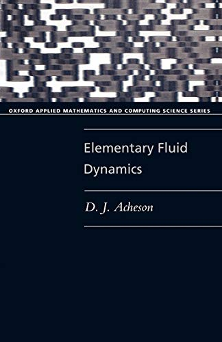 9780198596790: Elementary Fluid Dynamics (Oxford Applied Mathematics and Computing Science Series)