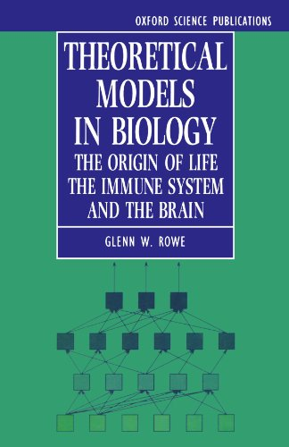 9780198596875: Theoretical Models in Biology: The Origin of Life, the Immune System, and the Brain (Oxford Science Publications)