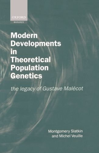 9780198599623: Modern Developments in Theoretical Population Genetics: The Legacy of Gustave Malecot (Oxford biology)