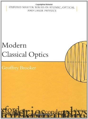 9780198599647: Modern Classical Optics (Oxford Master Series in Physics)
