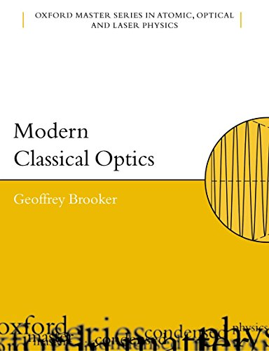 9780198599654: Modern Classical Optics (Oxford Master Series in Physics)