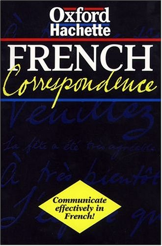 9780198600107: French Correspondence (Oxford Hachette)