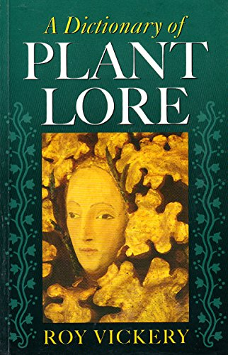 9780198600152: A Dictionary of Plant Lore