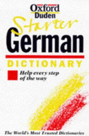 9780198600336: The Oxford Starter German Dictionary: Help Every Step of the Way (Oxford Starter Dictionaries)