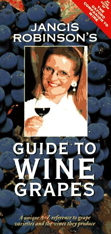 9780198600985: Jancis Robinson's Guide to Wine Grapes
