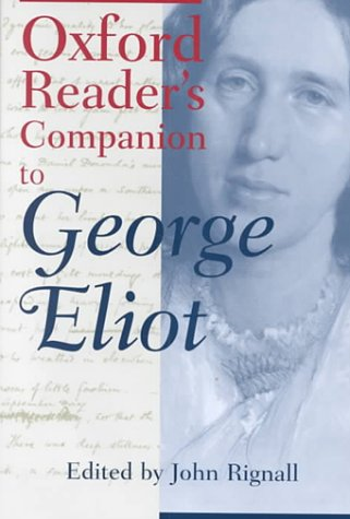 Oxford Reader's Companion to George Eliot: Rignall, John, editor