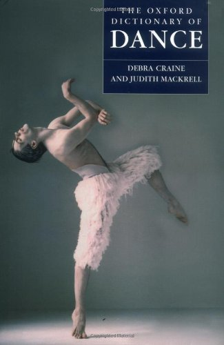 The Oxford Dictionary of Dance: Craine, Debra; Mackrell,