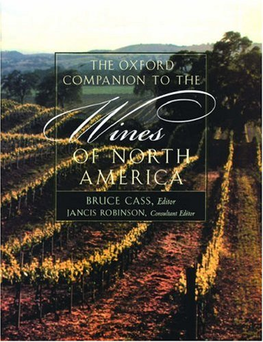 9780198601142: The Oxford Companion to the Wines of North America