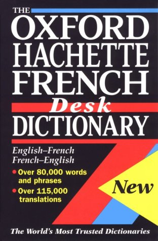 9780198601494: The Oxford-Hachette French Desk Dictionary