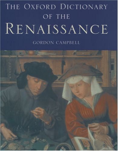 9780198601753: The Oxford Dictionary of the Renaissance: Print and e-reference editions available