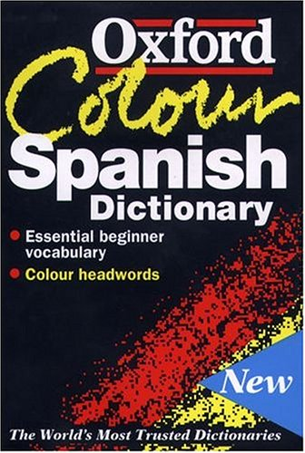 9780198602132: The Oxford Color Spanish Dictionary: Spanish-English, English-Spanish/Espanol-Ingles, Ingles-Espanol