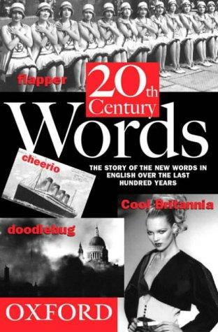 Twentieth Century Words: John Ayto