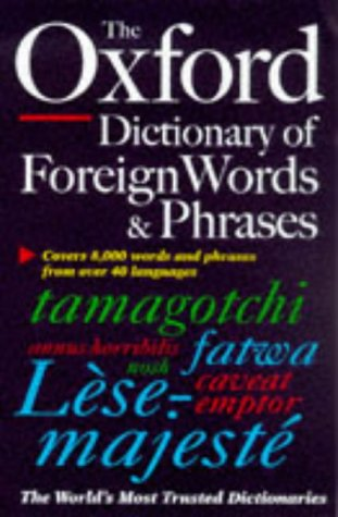 9780198602361: The Oxford Dictionary of Foreign Words and Phrases (Oxford Paperback Reference)