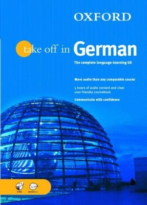 9780198602941: Oxford Take Off in German: A Complete Language Learning Pack Book & 4 CDs (Take Off In Series)