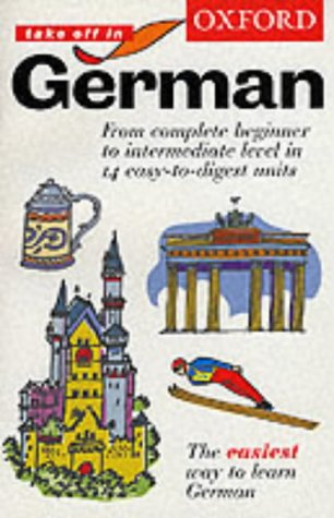 9780198602958: Oxford Take Off in German: Course book