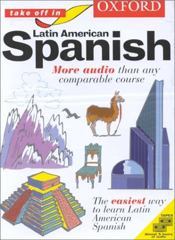 9780198603023: Oxford Take Off in Latin American Spanish: A Complete Language Learning Pack Book & 4 Cassettes (Take Off In Series)