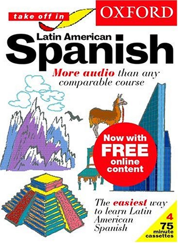 9780198603030: Take Off in Latin American Spanish: More Audio Than Any Comparable Course : The Easiest Way to Learn Latin American Spanish