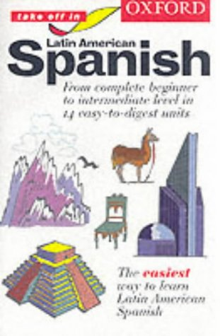 9780198603047: Oxford Take Off in Latin American Spanish