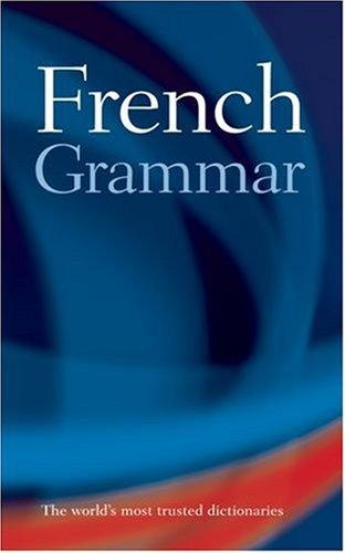 9780198603412: French Grammar