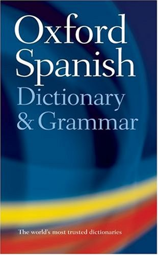9780198603887: The Oxford Spanish Dictionary and Grammar