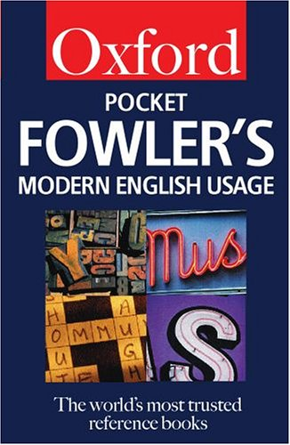Pocket Fowler's Modern English Usage (Oxford Paperback: Henry W. Fowler,