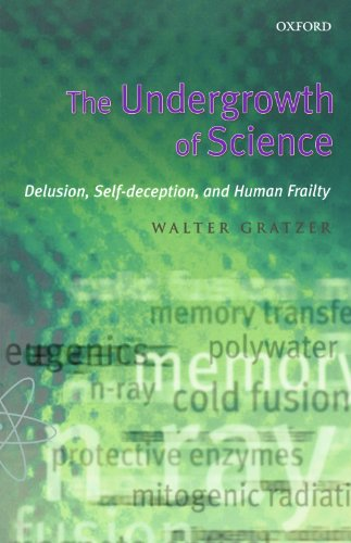 9780198604358: The Undergrowth Of Science: Delusion, Self-Deception, and Human Frailty
