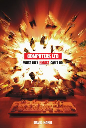 Computers Ltd.: What They Really Can't Do (Popular Science) (0198604424) by David Harel