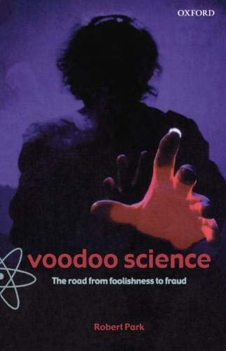 9780198604433: Voodoo Science: The Road from Foolishness to Fraud