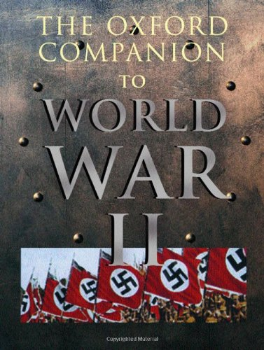 The Oxford Companion to World War II: I. C. B. Dear (Editor), M. R. D. Foot (Editor)
