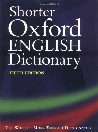 Shorter Oxford English Dictionary on Historical Principles, Fifth Edition, in Two Volumes