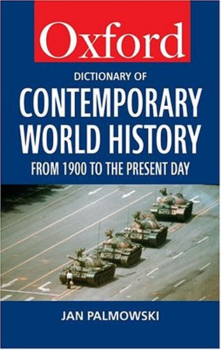 9780198604846: A Dictionary of Contemporary World History: From 1900 to the Present Day (Oxford Paperback Reference)