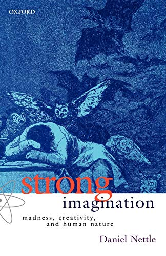 9780198605003: Strong Imagination: Madness, Creativity, and Human Nature