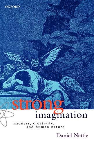 9780198605003: Strong Imagination: Madness, Creativity, and Human Nature