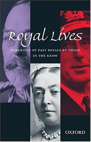 9780198605300: Royal Lives