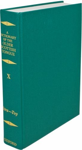 9780198605423: A Dictionary of the Older Scottish Tongue from the Twelfth Century to the End of the Seventeenth: Volume 10 (Stra-3ere) (Dictionary Old Scottish Tongue)