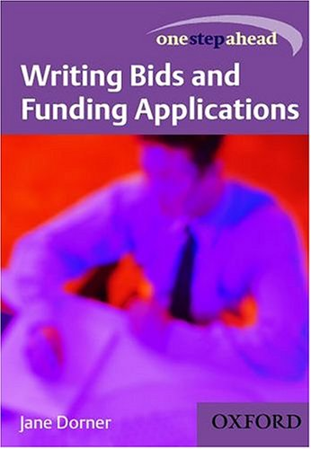 Writing Bids and Funding Applications (One Step Ahead) (0198606753) by Jane Dorner; John Seely