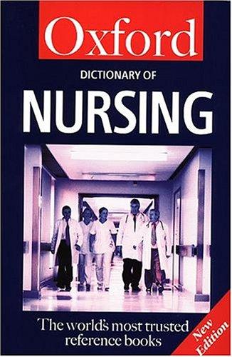 9780198606918: A Dictionary of Nursing