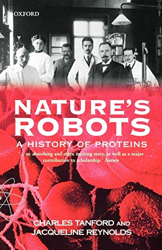 9780198606949: Nature's Robots: A History of Proteins (Oxford Paperbacks)