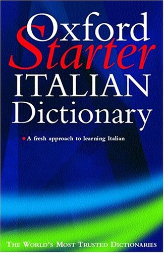 9780198607144: Oxford Starter Italian Dictionary (Starter Bilingual Dictionaries)