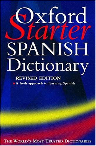 Oxford Starter Spanish Dictionary (Starter Bilingual Dictionaries): Ana Cristina Llompart,