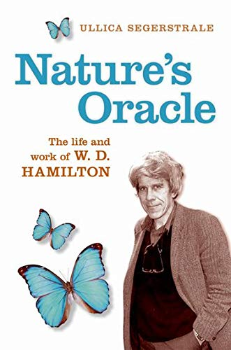 9780198607274: Nature's Oracle: The Life and Work of W. D. Hamilton