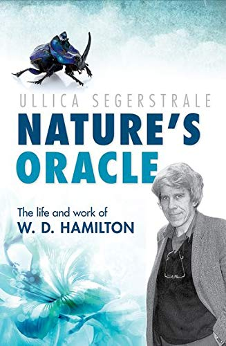 9780198607281: Nature's Oracle: The Life and Work of W.D. Hamilton
