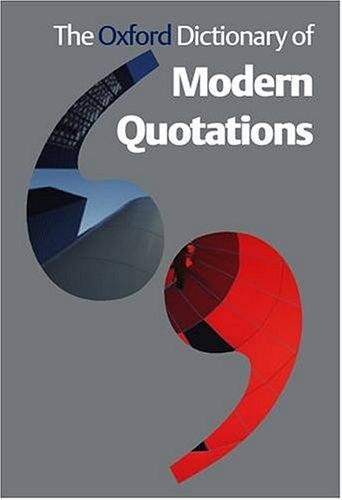 9780198607342: The Oxford Dictionary of Modern Quotations