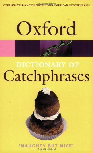 9780198607359: The Oxford Dictionary of Catchphrases (Oxford Paperback Reference)