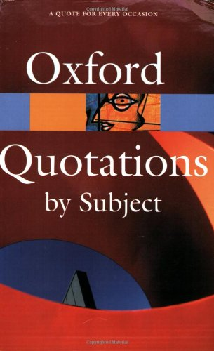 9780198607502: Oxford Dictionary of Quotations by Subject (Oxford Paperback Reference)