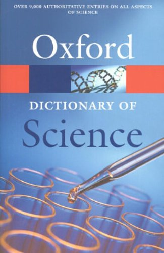Oxford Dictionary of Science (4th ed. reissued)